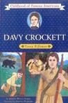 Davy Crockett: Young Rifleman (Childhood of Famous Americans Series)