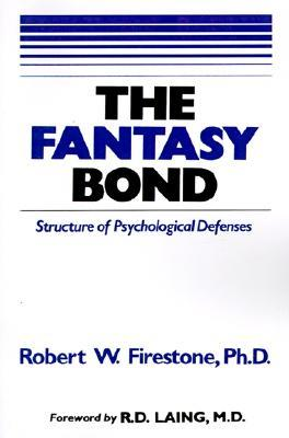 The Fantasy Bond : Structure of Psychological Defenses