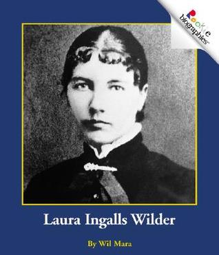 Laura Ingalls Wilder by Wil Mara