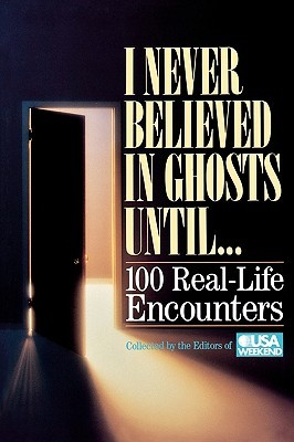 I Never Believed in Ghosts Until . . . by Weekend Usa