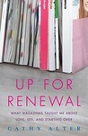 Up For Renewal: What Magazines Taught Me About Love, Sex, and Starting Over