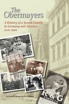 The Obermayers: A History of a Jewish Family in Germany and America, 1618-2009, 2nd Edition