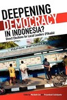 Deepening Democracy in Indonesia? Direct Elections for Local Leaders (Pilkada)