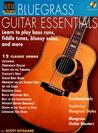 Bluegrass Guitar Essentials: Learn to Play Bass Runs, Fiddle Tunes, Bluesy Solos, and More [With CD]