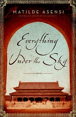 Everything Under the Sky by Matilde Asensi