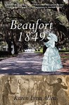 Beaufort 1849, a novel of antebellum South Carolina