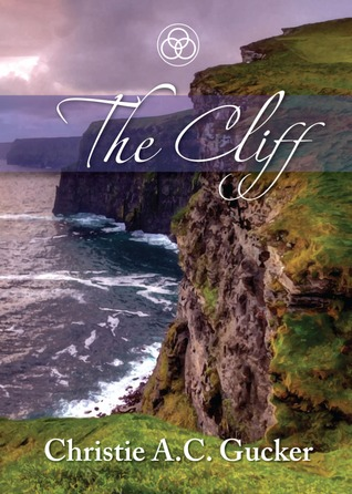 The Cliff by Christie A.C. Gucker