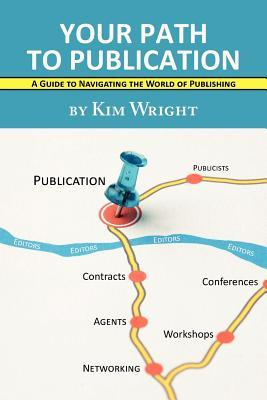 Your Path to Publication by Kim Wright