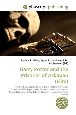 Harry Potter And The Prisoner Of Azkaban (Film) by Frederic P.  Miller