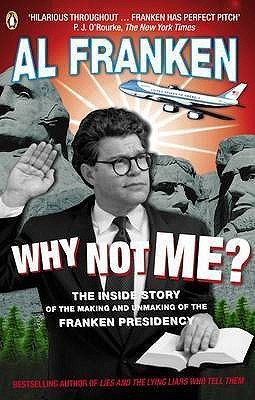 Why Not Me? by Al Franken
