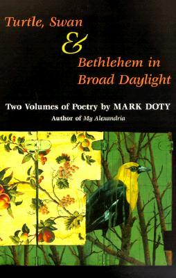 Turtle, Swan and Bethlehem in Broad Daylight: TWO VOLUMES OF POETRY