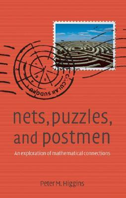 Nets, Puzzles, and Postmen by Peter M. Higgins