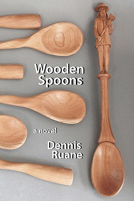 Wooden Spoons: A novel about life, death, love, and art.
