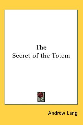 The Secret of the Totem by Andrew Lang