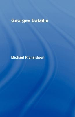 Georges Bataille by Michael Richardson