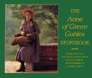 The Anne of Green Gables Storybook by L.M. Montgomery