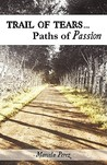 Trail of Tears...Paths of Passion