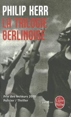 La Trilogie berlinoise  by Philip Kerr