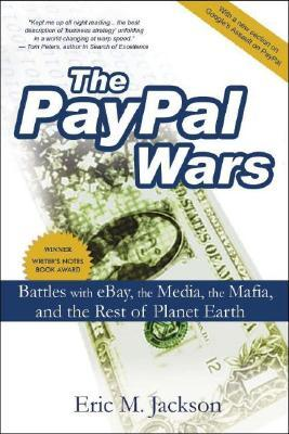 The PayPal Wars by Eric M. Jackson