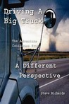 Driving a Big Truck, the Adventure Continues from a Different Perspective