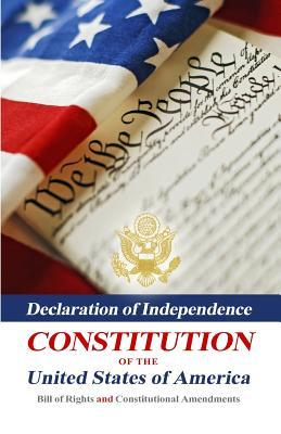 Declaration of Independence, Constitution of the United State... by Thomas Jefferson
