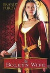 The Boleyn Wife by Brandy Purdy