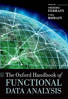 The Oxford Handbook of Functional Data Analysis (Oxford Handbooks)