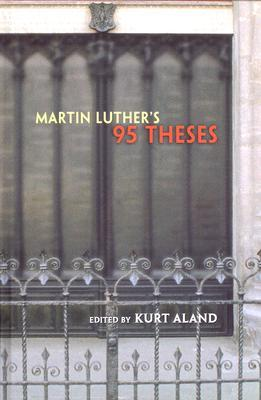 Luther's 95 Theses by Kurt Aland
