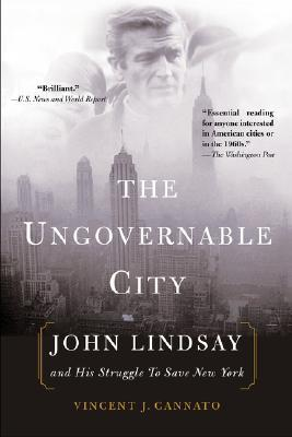 The Ungovernable City by Vincent J. Cannato
