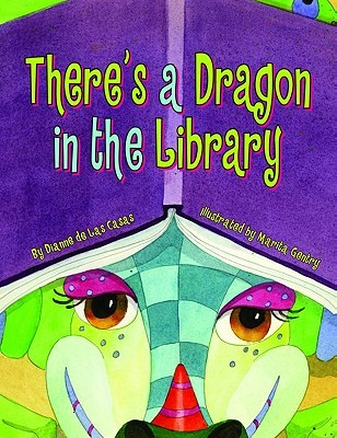 There's a Dragon in the Library by Dianne de Las Casas