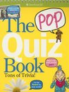 The Pop Quiz Book: Tons of Trivia!