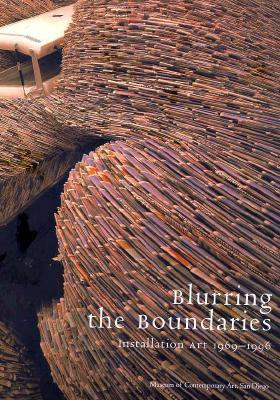 Blurring the Boundaries: Installation Art 1970-1996