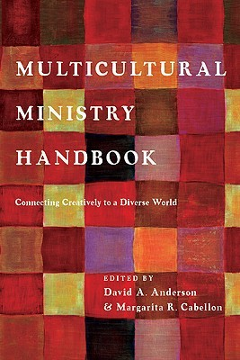 Multicultural Ministry Handbook: Connecting Creatively to a Diverse World