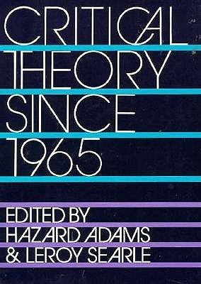 Critical Theory Since 1965 by Hazard Adams