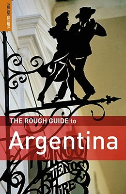 Download free The Rough Guide to Argentina by Danny Aeberhard, Andrew Benson, Lucy Phillips, Rosalba O'Brien ePub