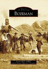Bozeman (Images of America: Montana)