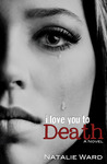 I Love You to Death (I Love You, #1)
