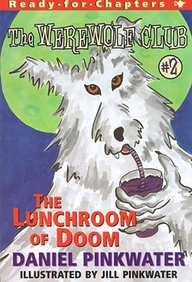 The Lunchroom of Doom (The Werwolf Club #2)