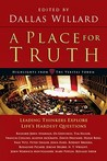 A Place for Truth: Leading Thinkers Explore Life's Hardest Questions