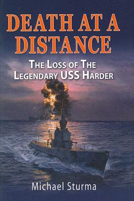 Death at a Distance: Loss of the Legendary USS Harder