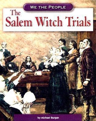 The Salem Witch Trials by Michael Burgan