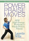 Power Praise Moves: New High-Energy Workouts for Whole-Person Fitness
