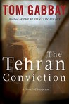 The Tehran Conviction (Jack Teller, #3)