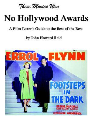 These Movies Won No Hollywood Awards by John Reid