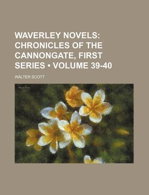 Waverley Novels (39-40); Chronicles of the Cannongate, First Series