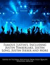 Famous Justin's, Including Justin Timberlake, Justin Long, Justin Bieber and More