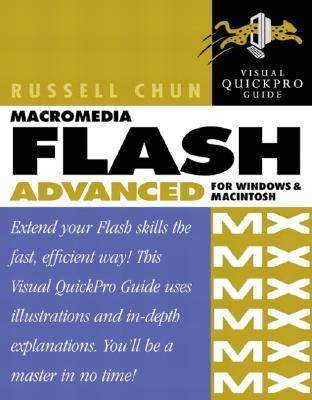 Macromedia Flash MX Advanced for Windows and Macintosh Visual Quickpro Guide [With CDROM]