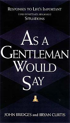 As a Gentleman Would Say by John Bridges