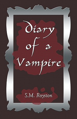Diary of a Vampire by S.M. Royston