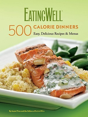 EatingWell 500 Calorie Dinners by Jessie Price, Nicci Micco